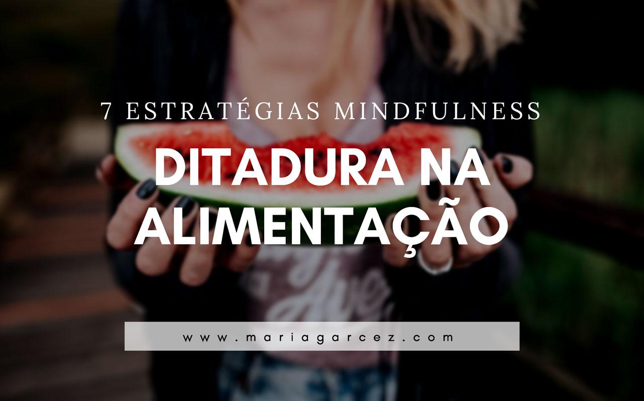Ditadura na alimentação: 7 Estratégias Mindfulness