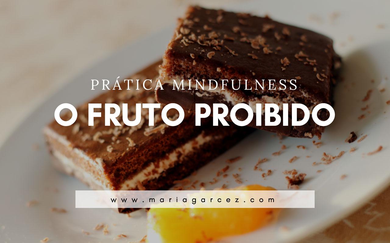 Prática Mindfulness: O Fruto Proibido