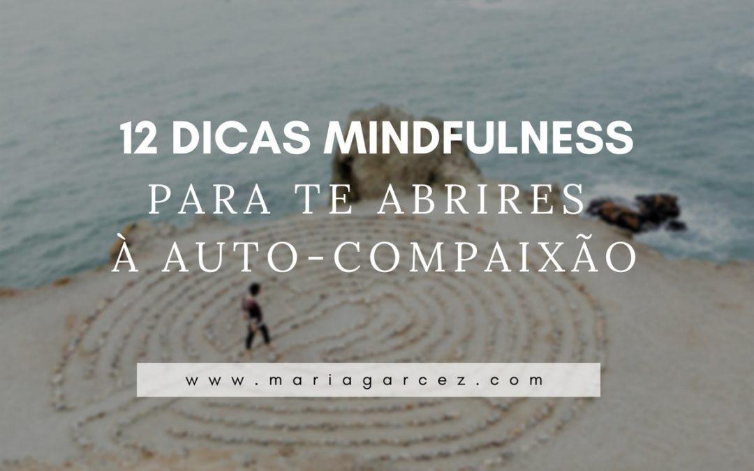 12 Dicas Mindfulness Para Te Abrires à Auto-Compaixão