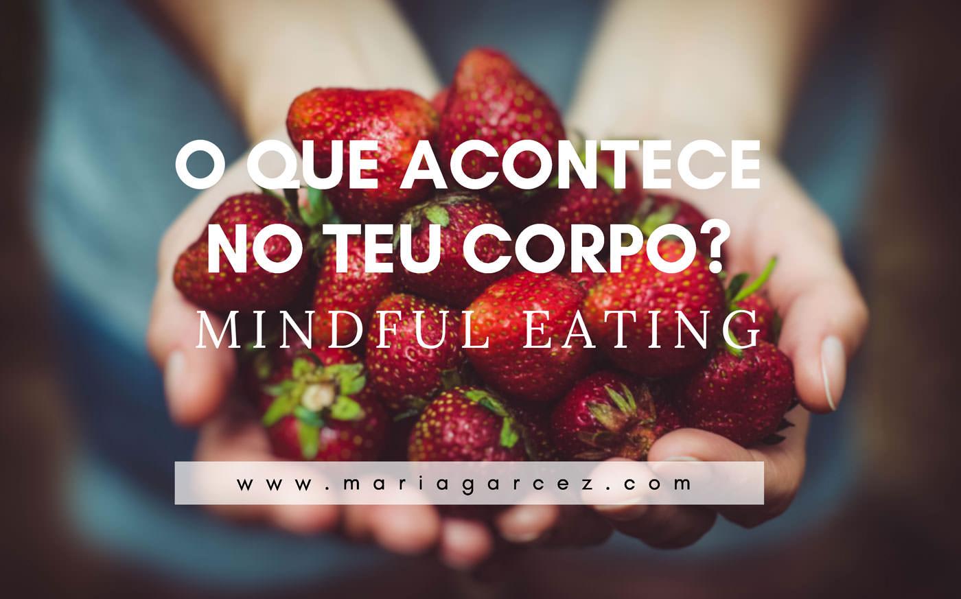 O Que Acontece no Teu Corpo? Mindful Eating