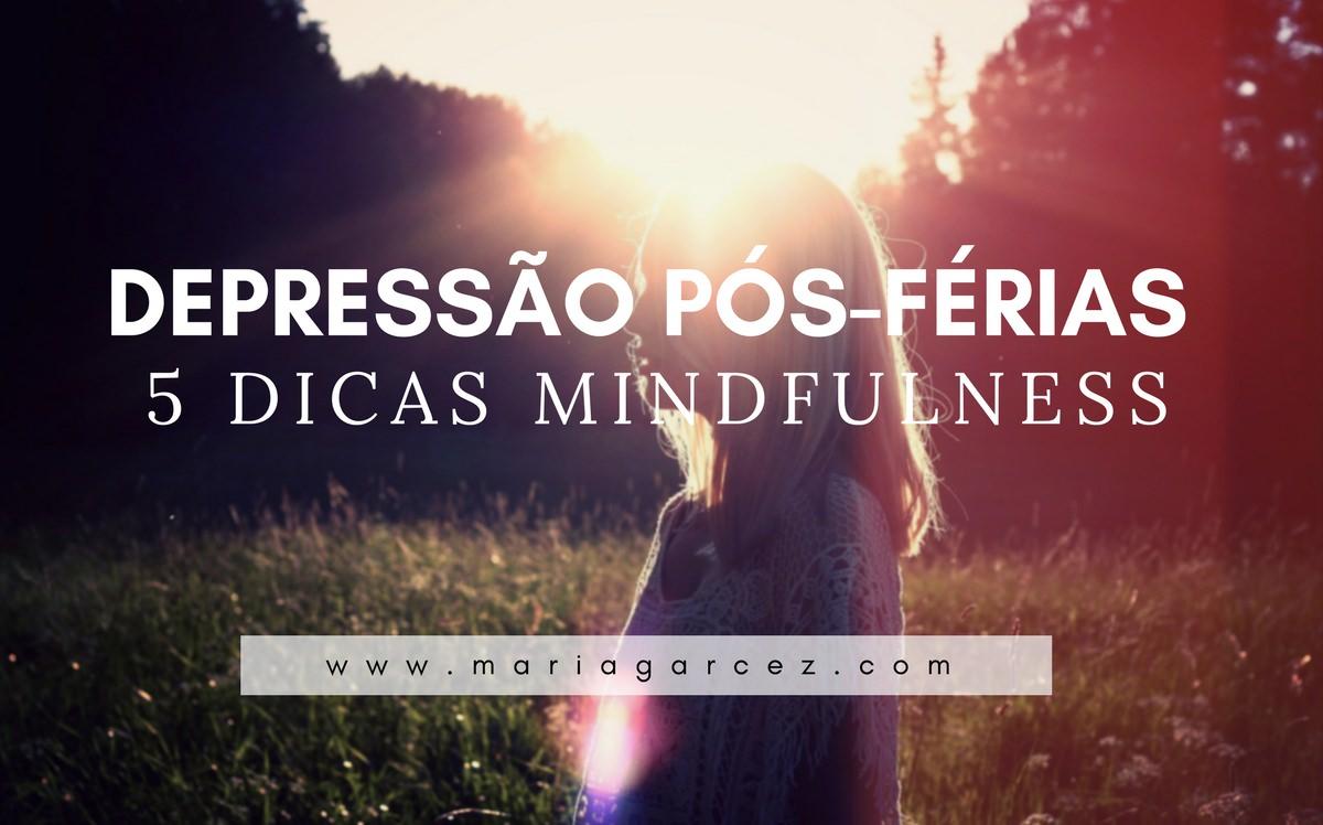 Depressão Pós-Férias: 5 Dicas Mindfulness