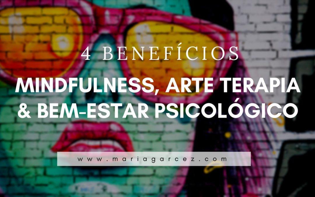 Mindfulness, Arte Terapia & Bem-Estar Psicológico: 4 Benefícios