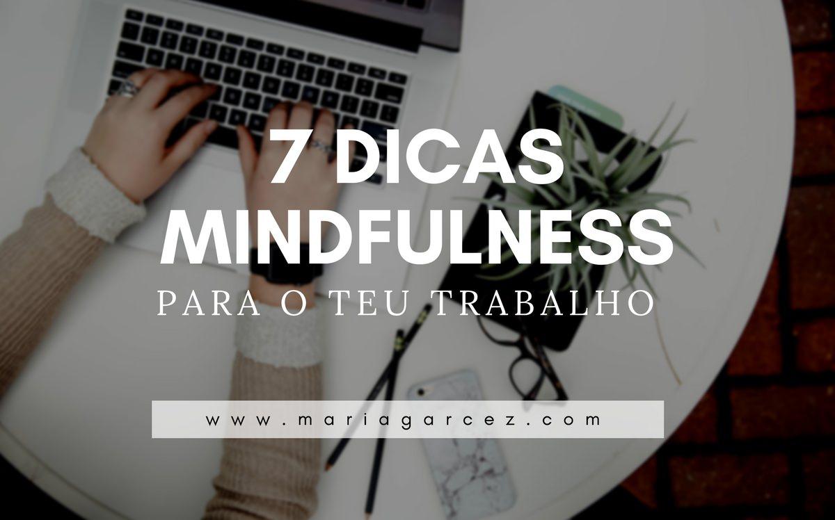 7 dicas Mindfulness para o Teu Trabalho