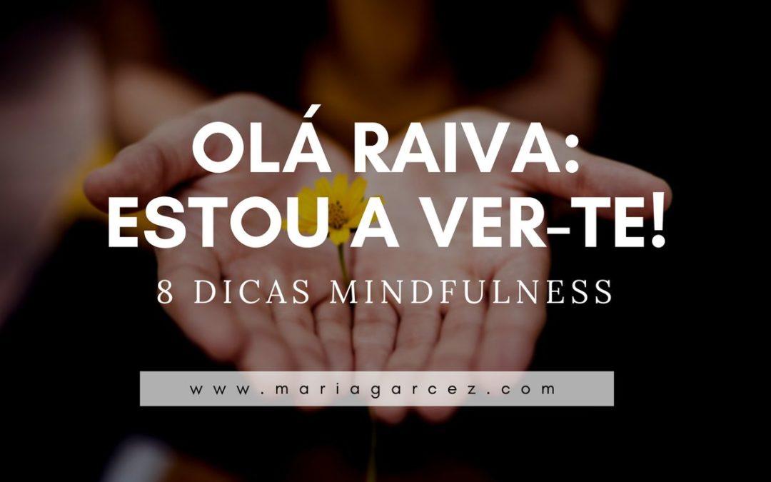 Olá Raiva: Estou A Ver-te! – 8 Dicas Mindfulness