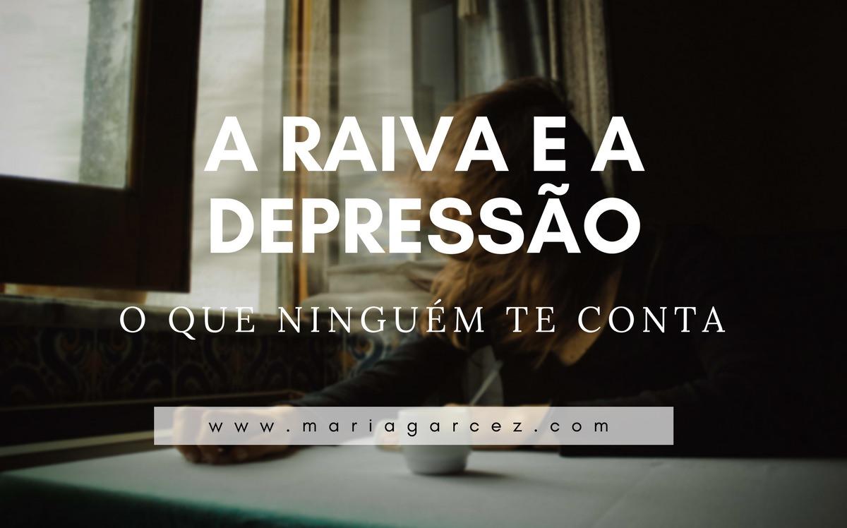 O Que Ninguém Te Conta Sobre A Raiva E A Depressão